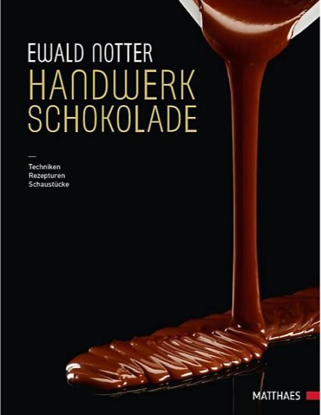Handwerk Schokolade – Techniken, Rezepturen, Schaustücke